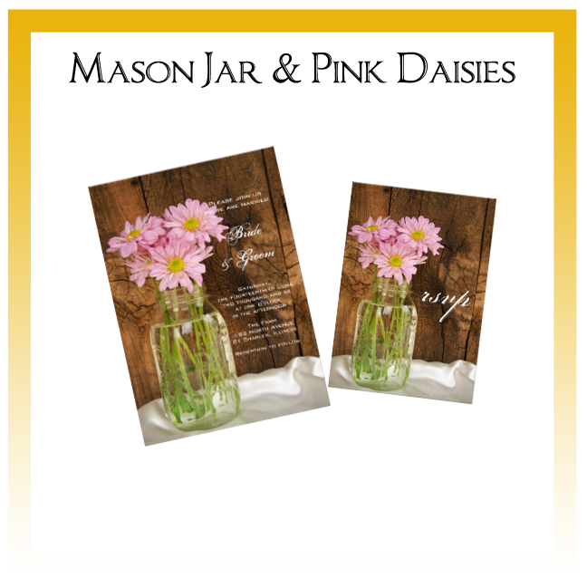 Mason Jar and Pink Daisies Wedding Invitations, Save the Date Announcements, Greeting Cards and Keepsake Gifts
