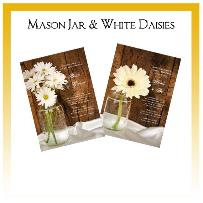 Mason Jar and White Daisies Country Wedding Invitations, Save the Date Announcements, Greeting Cards and Keepsake Gifts
