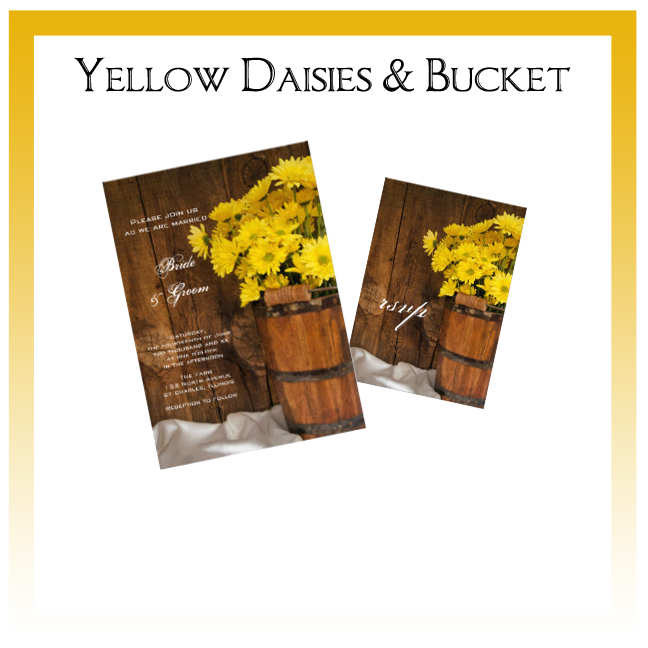 Yellow Daisies and Wooden Bucket Country Wedding Invitations, Save the Date Announcements, Greeting Cards and Keepsake Gifts