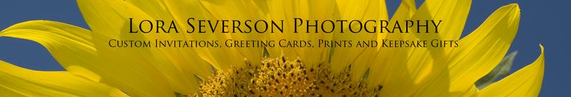 Lora Severson Photography Custom invitations, greeting cards, prints and keepsake gifts